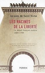 Les racines de la liberté : Le débat français oublié, 1689-1789