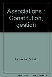 Associations : Constitution, gestion
