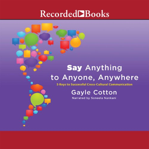 Say Anything to Anyone, Anywhere: 5 Keys to Successful Cross-Cultural Communication by Recorded Books