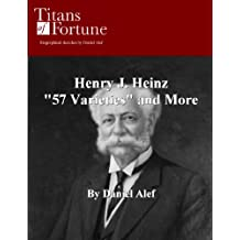 "Henry J. Heinz: ""57 Varieties"" and More"