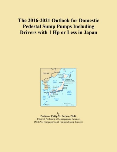 Hp Pedestal Sump Pump (The 2016-2021 Outlook for Domestic Pedestal Sump Pumps Including Drivers with 1 Hp or Less in Japan)
