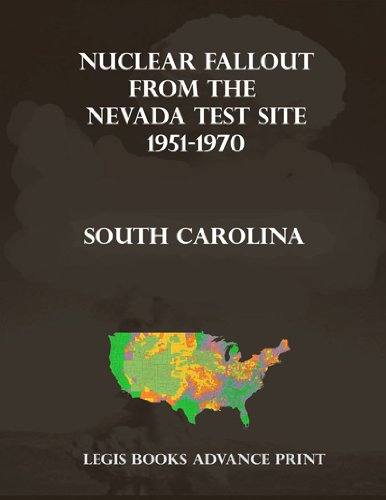Nuclear Fallout from the Nevada Test Site 1951-1970 in South Carolina