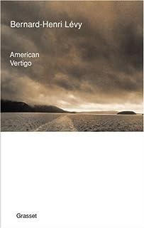 American vertigo, Lévy, Bernard-Henri