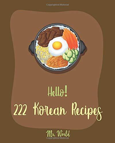 Hello  222 Korean Recipes  Best Korean Cookbook Ever For Beginners  Book 1