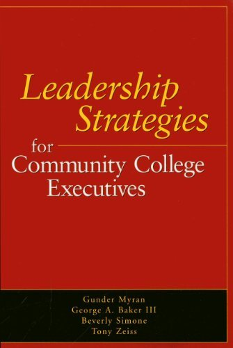 Leadership Strategies for Community College Executives by Myran Gunder Baker III George A. Simone Beverly Zeiss Tony (2003-08-01) Paperback