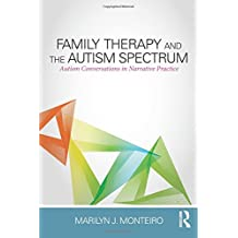 Family Therapy and the Autism Spectrum: Autism Conversations in Narrative Practice