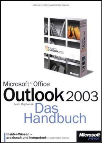 Microsoft Office Outlook 2003 - Das Handbuch Gebundenes Buch – 26. September 2003 Beate Majetschak 3860631748 Anwendungs-Software Outlook (EDV)