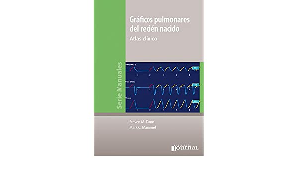 GRÁFICOS PULMONARES DEL RECIÉN NACIDO. Atlas Clínico: Donn ...
