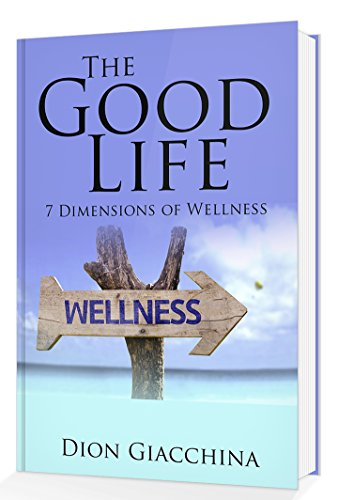 The Good Life 7 Dimensions Of Wellness