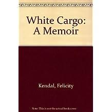White Cargo: A Memoir