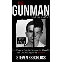 The Gunman and His Mother: Lee Harvey Oswald, Marguerite Oswald, and the Making of an Assassin (Kindle Single)