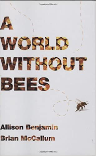 A World Without Bees 1st Edition