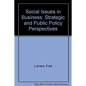 Social Issues in Business: Strategic and Public Policy Perspectives