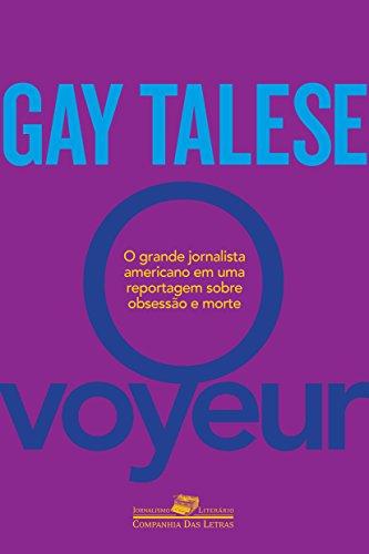 O Voyeur: O inventor do jornalismo literário em uma reportagem sobre obsessão e morte