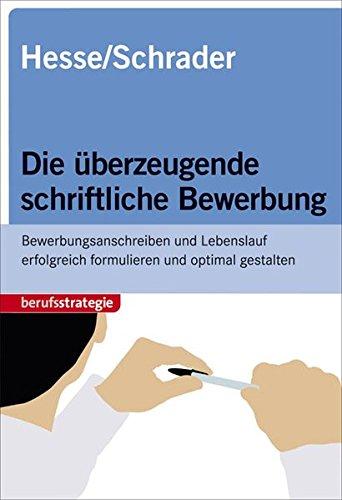 Hesse/Schrader: Die überzeugende schriftliche Bewerbung Taschenbuch – 1. Dezember 2010 Jürgen Hesse Hans-Christian Schrader Stark Verlag 3866684045