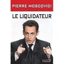 Le liquidateur (Essais et Documents) (French Edition)