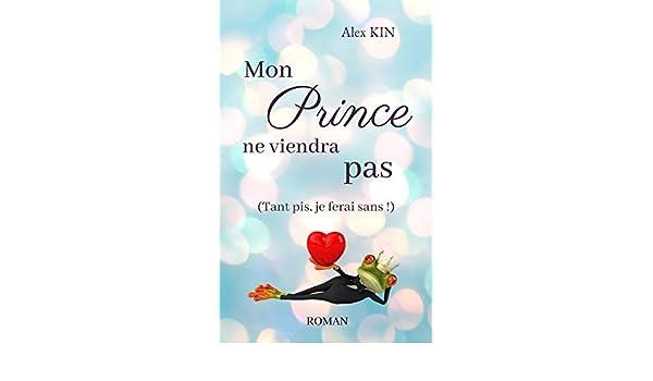 Mon prince ne viendra pas: (Tant pis, je ferai sans!) (French ...