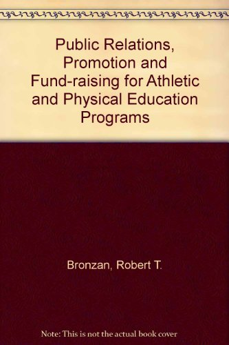 Public Relations, Promotion and Fund-raising for Athletic and Physical Education Programs