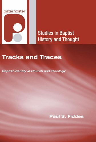 Tracks and Traces: Baptist Identity in Church and Theology (Studies in Baptist History and Thought)
