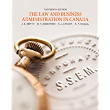 The Law and Business Administration in Canada Plus NEW MyBusLawLab with Pearson eText -- Access Card Package (13th Edition)