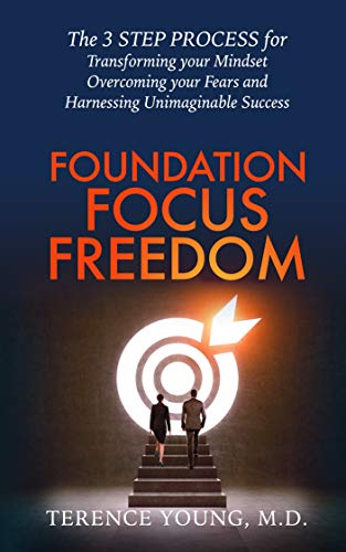 Foundation Focus Freedom by Terence Young M.D. ebook deal