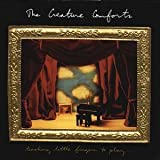Teaching Little Fingers To Play by Creature Comforts (2003-03-04)