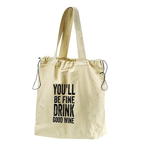 You'Ll Be Fine Drink Good Wine Canvas Drawstring Beach Tote Bag by Style in Print (Image #1)