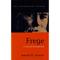 Frege: A Critical Introduction (Key Contemporary Thinkers)