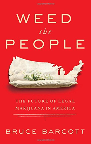 Weed The People  The Future Of Legal Marijuana In America