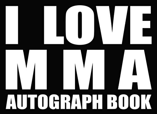 I Love MMA - Autograph Book: 50 Signature Slots - Notebook for School Clubs and Social Groups