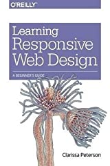 BY Peterson, Clarissa ( Author ) [{ Learning Responsive Web Design: A Beginner's Guide By Peterson, Clarissa ( Author ) Jun - 27- 2014 ( Paperback ) } ] Paperback