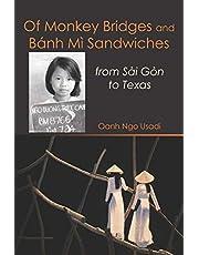 Of Monkey Bridges and Bánh Mì Sandwiches: from Sài Gòn to Texas