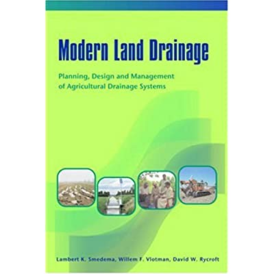 Modern Land Drainage: Planning, Design and Management of Agricultural Drainage Systems