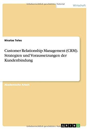 Customer Relationship Management (Crm). Strategien Und Voraussetzungen Der Kundenbindung (German Edition) ebook