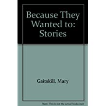 Because They Wanted to: Stories