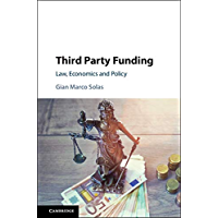 Third Party Funding: Law, Economics and Policy (English Edition)