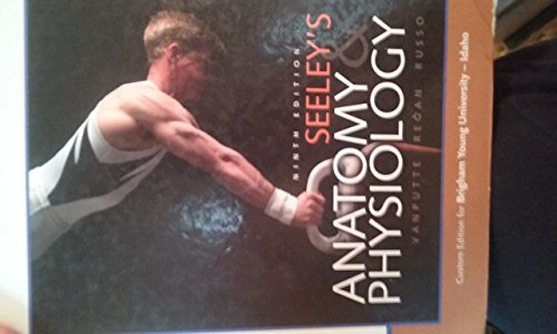Seeley's anatomy and physiology 9th edition (custom edition for Brigham Young University Idaho)