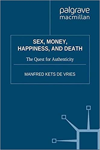 Sex, Money, Happiness, and Death: The Quest for Authenticity (INSEAD Business Press)