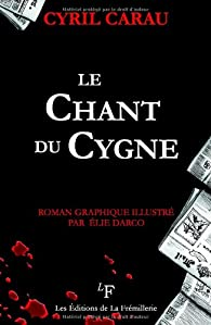 Le Chant du Cygne par Cyril Carau