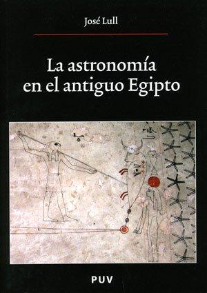Descargar Libro La Astronomía En El Antiguo Egipto, 2a Ed. José Lull García