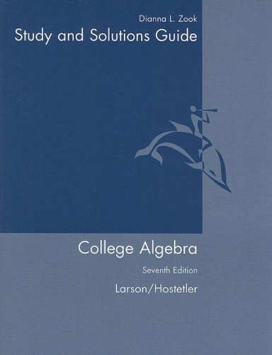 Student Solutions Guide for Larson/Hostetler's College Algebra, 7th