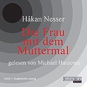 Die Frau mit dem Muttermal (Kommissar Van Veeteren 4) | Håkan Nesser