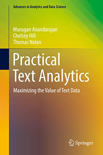 Practical Text Analytics: Maximizing the Value of Text Data (Advances in Analytics and Data...