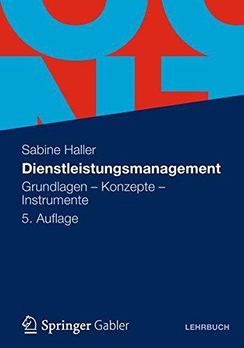 Dienstleistungsmanagement: Grundlagen - Konzepte - Instrumente (German Edition)