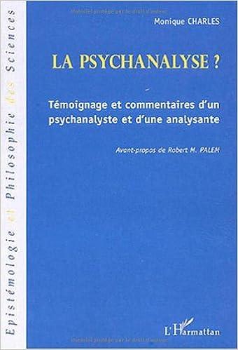 La psychanalyse ? : Témoignage et commentaires d'un psychanalyste et d'une analysante pdf