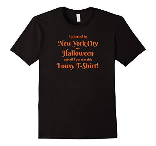 Mens I partied in New York City on Halloween...Lousy T-Shirt! Medium Black