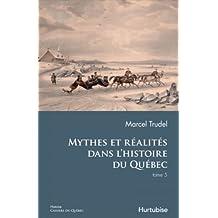 Mythes et réalités dans l'histoire du Québec Tome 5
