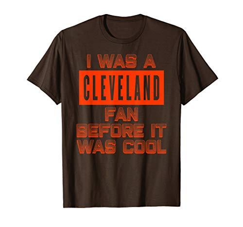 I Was A Cleveland Fan Cleveland Football Fan T-Shirt