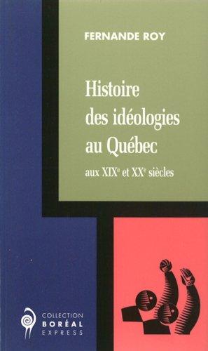 2890525880 - Fernande Roy: Histoire des ideologies au Quebec aux XIXe et XXe siecles (Collection Boreal express) - Livre