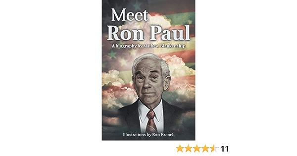 Meet Ron Paul: A Biography by Mathew Blankenship: Amazon.es ...